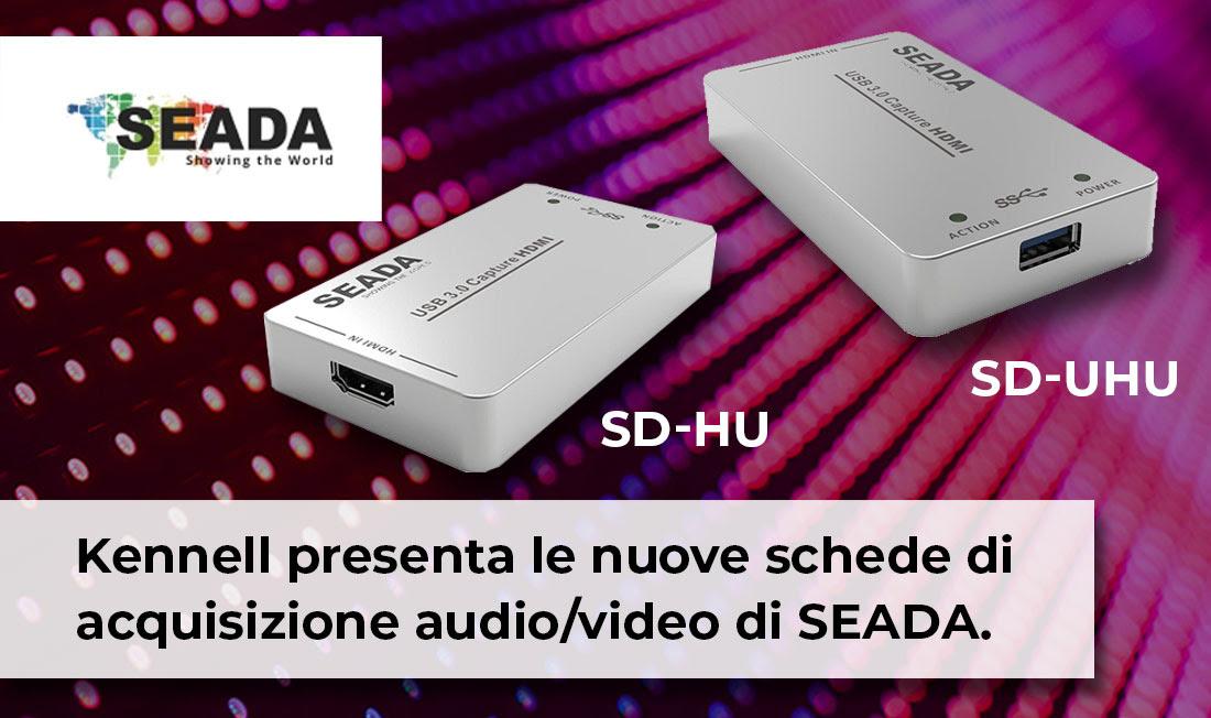 SD-HU e SD-UHU: le nuove schede di acquisizione audio/video di SEADA